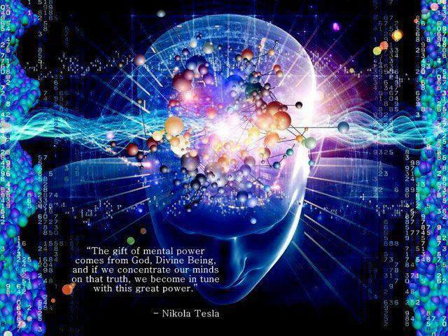 """The gift of mental power comes from God, Divine Being and if we concentrate our minds on that truth, we become in tune with this great power."" Nikola Tesla"